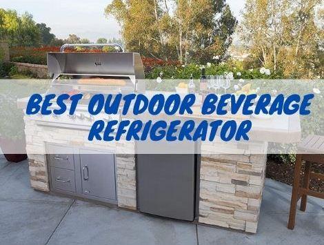 Best Outdoor Beverage Refrigerator