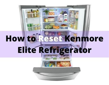 How to reset Kenmore Elite Refrigerator
