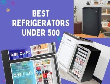Best Refrigerators Under 500