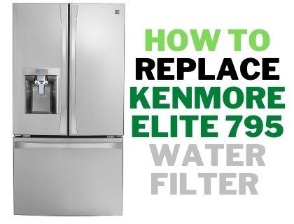 Kenmore Elite 795 water filter Replacement