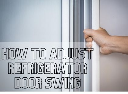 How To Adjust Refrigerator Door Swing